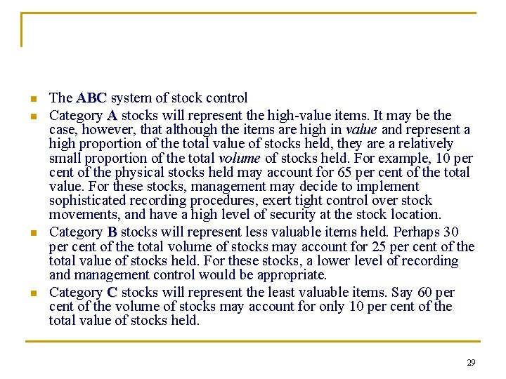 n n The ABC system of stock control Category A stocks will represent the