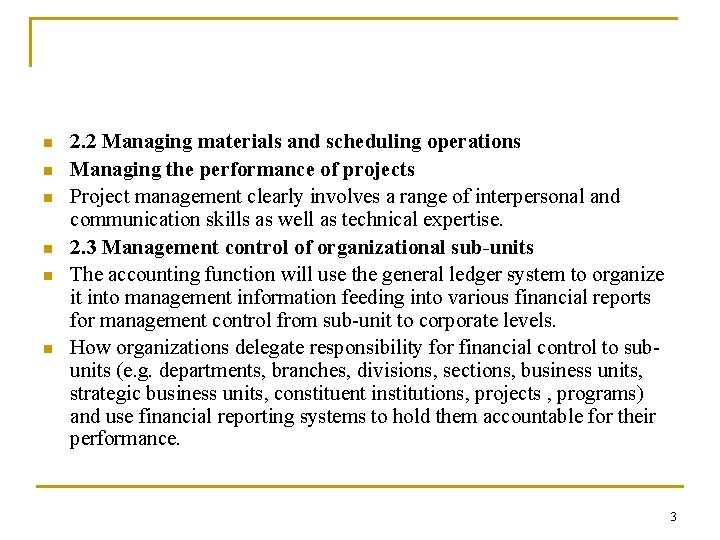n n n 2. 2 Managing materials and scheduling operations Managing the performance of
