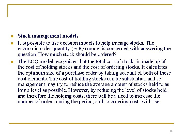 n n n Stock management models It is possible to use decision models to