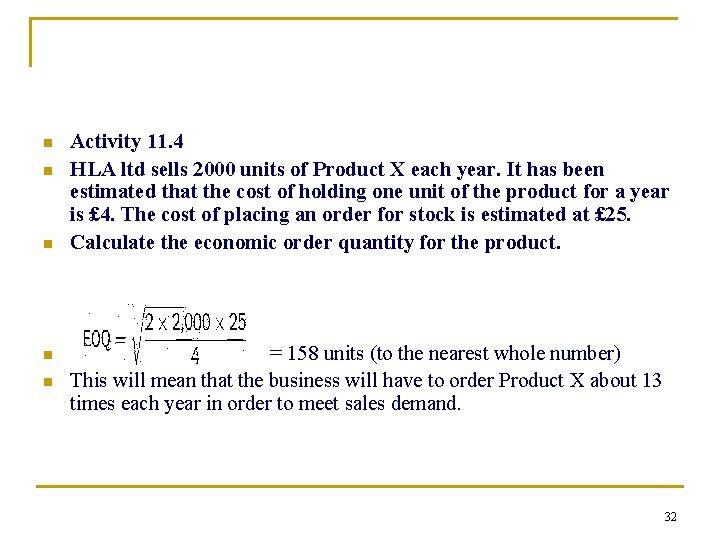 n n n Activity 11. 4 HLA ltd sells 2000 units of Product X