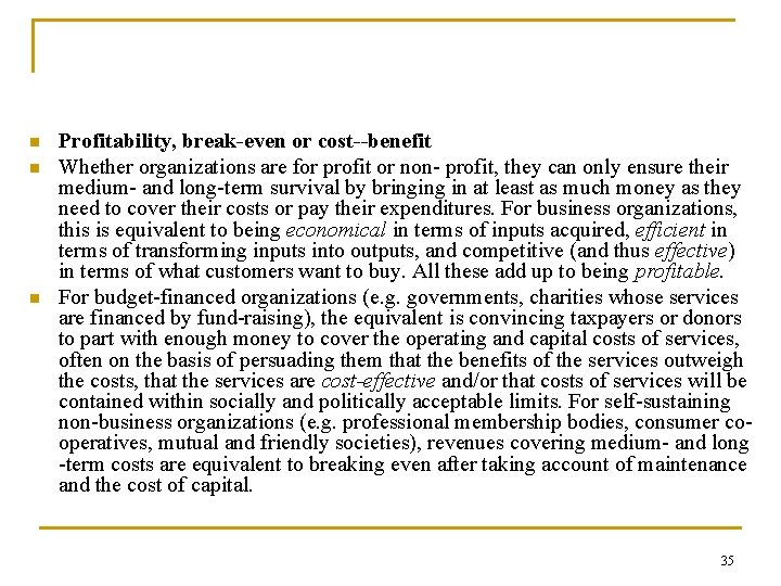 n n n Profitability, break-even or cost--benefit Whether organizations are for profit or non