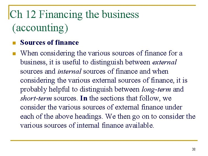 Ch 12 Financing the business (accounting) n n Sources of finance When considering the