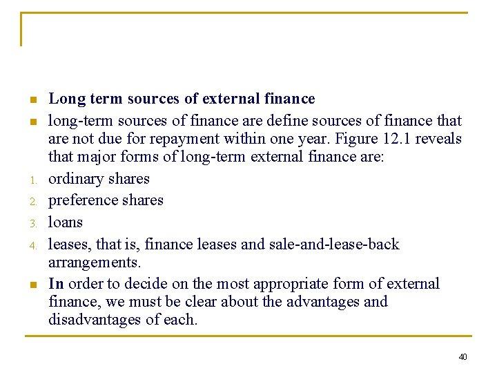 n n 1. 2. 3. 4. n Long term sources of external finance long