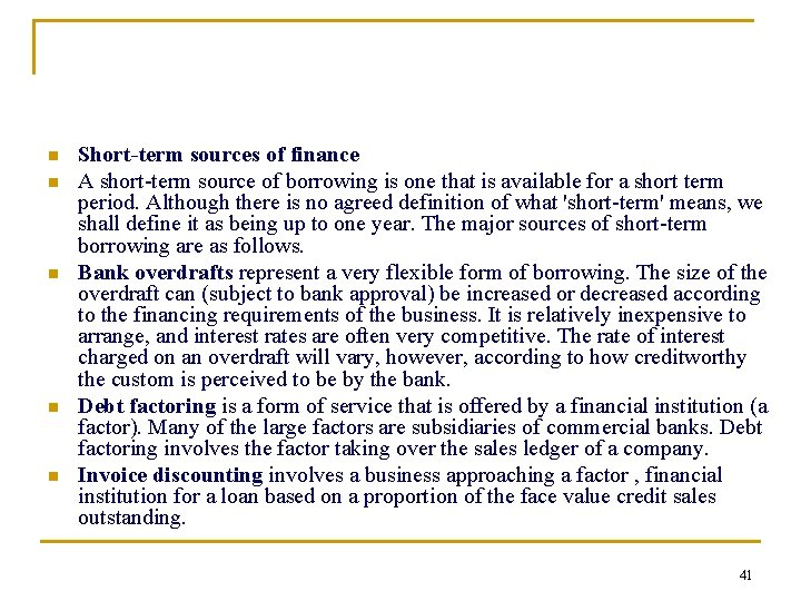 n n n Short-term sources of finance A short term source of borrowing is