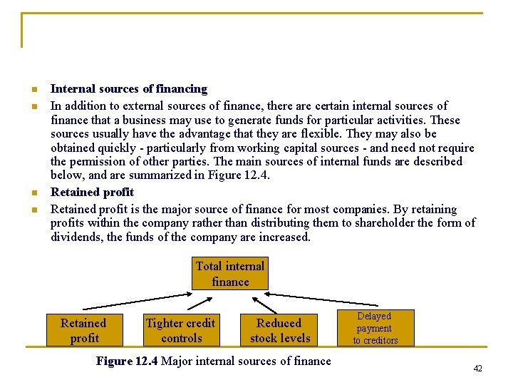 n n Internal sources of financing In addition to external sources of finance, there