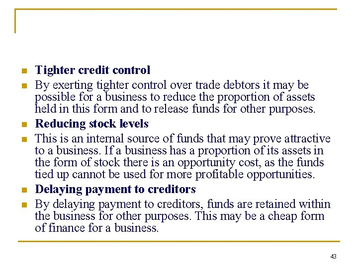 n n n Tighter credit control By exerting tighter control over trade debtors it