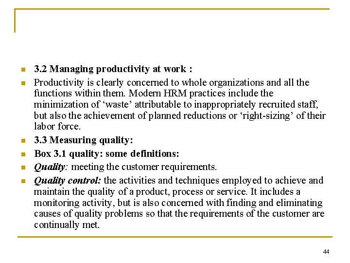 n n n 3. 2 Managing productivity at work : Productivity is clearly concerned