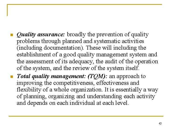 n n Quality assurance: broadly the prevention of quality problems through planned and systematic