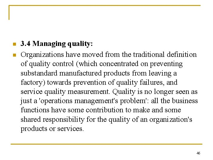 n n 3. 4 Managing quality: Organizations have moved from the traditional definition of