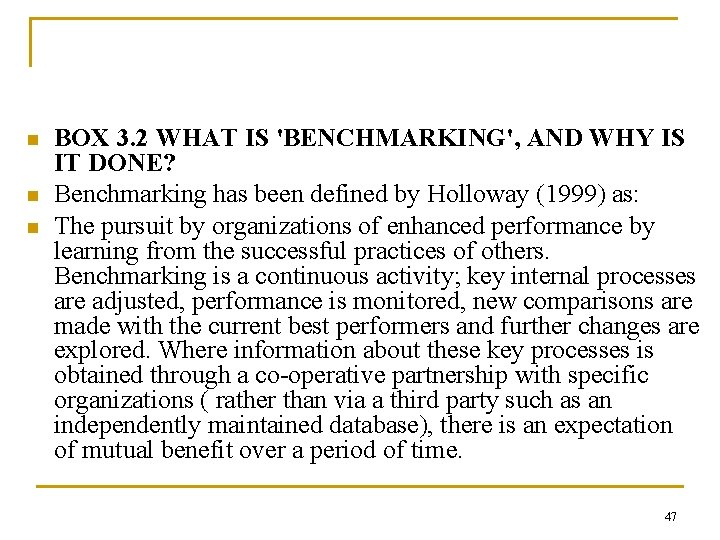 n n n BOX 3. 2 WHAT IS 'BENCHMARKING', AND WHY IS IT DONE?