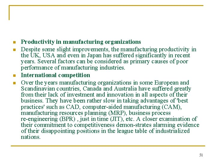 n n Productivity in manufacturing organizations Despite some slight improvements, the manufacturing productivity in