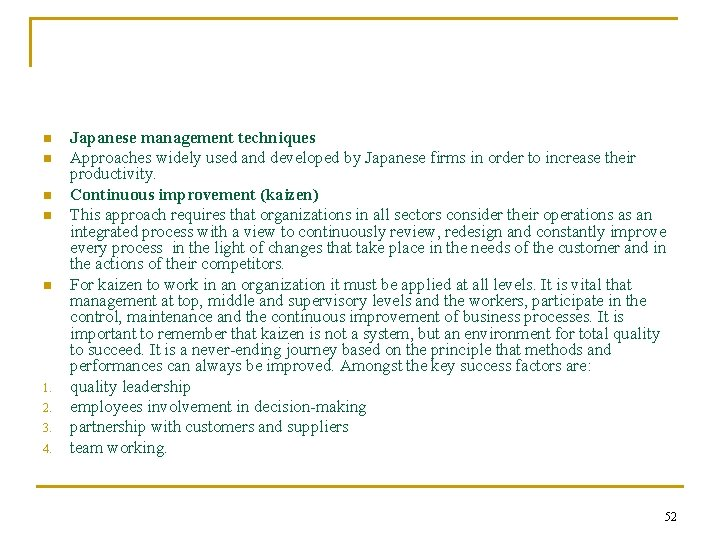 n n n 1. 2. 3. 4. Japanese management techniques Approaches widely used and