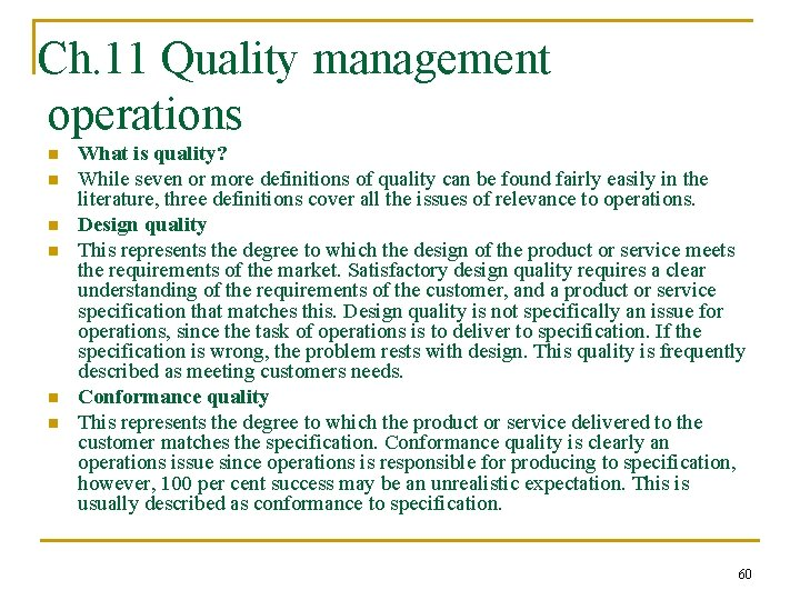 Ch. 11 Quality management operations n n n What is quality? While seven or