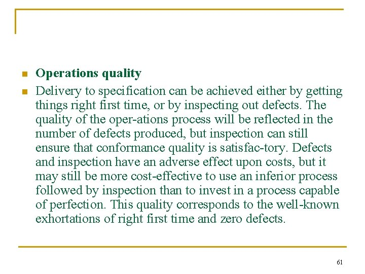 n n Operations quality Delivery to specification can be achieved either by getting things