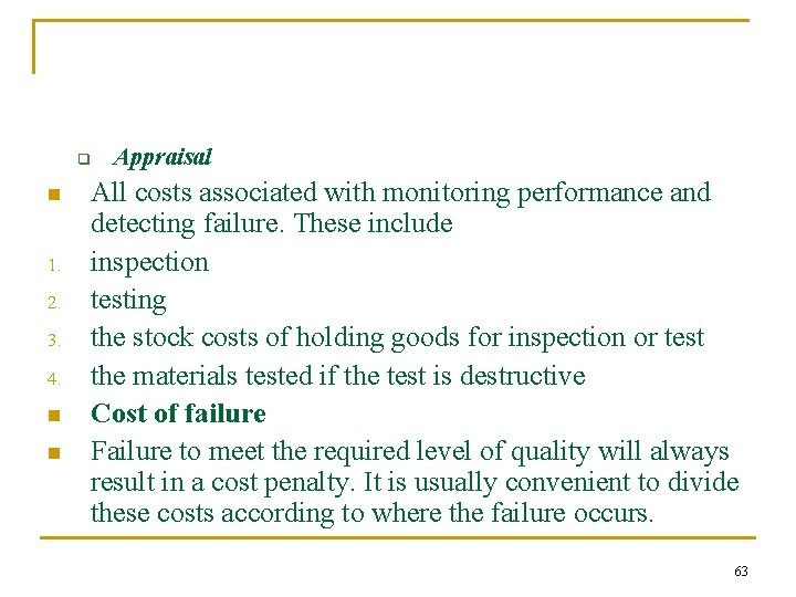 q n 1. 2. 3. 4. n n Appraisal All costs associated with monitoring