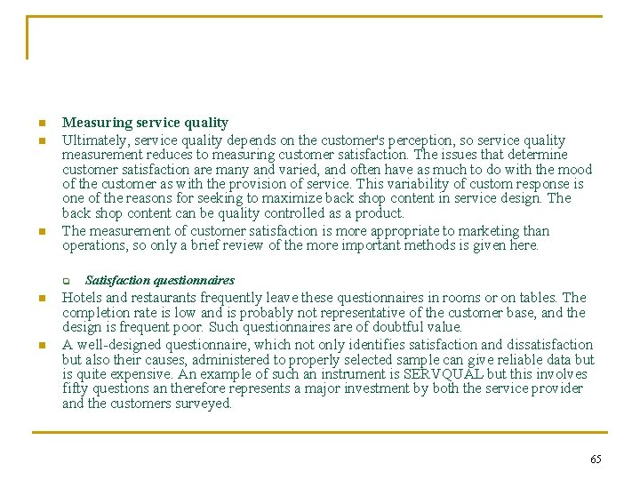 n n n Measuring service quality Ultimately, service quality depends on the customer's perception,