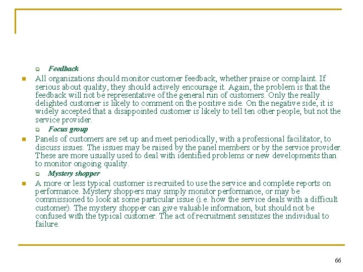 q n All organizations should monitor customer feedback, whether praise or complaint. If serious