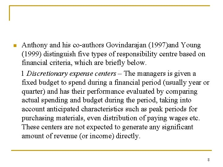 n Anthony and his co authors Govindarajan (1997)and Young (1999) distinguish five types of