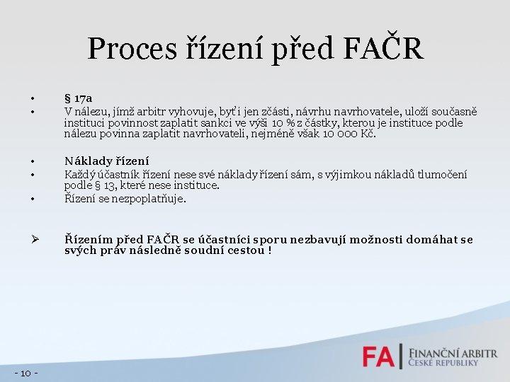 Proces řízení před FAČR • • § 17 a V nálezu, jímž arbitr vyhovuje,