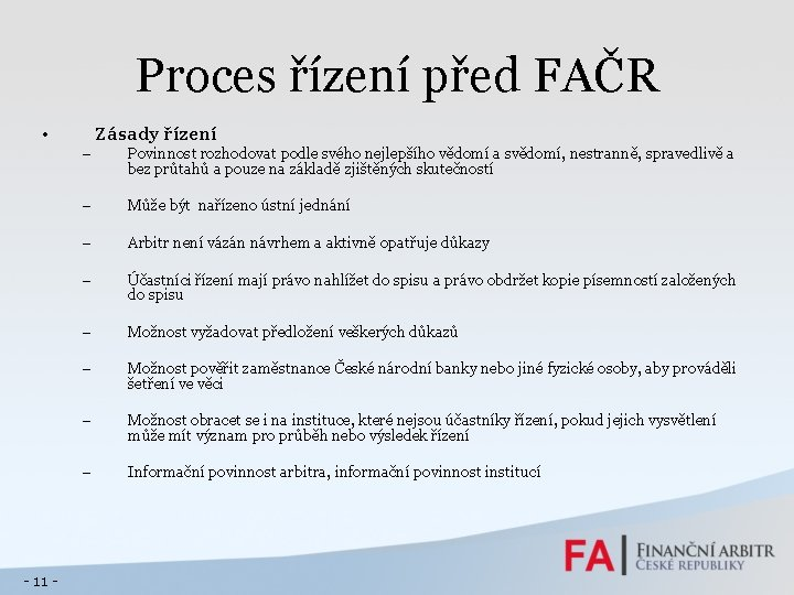 Proces řízení před FAČR • - 11 - Zásady řízení – Povinnost rozhodovat podle