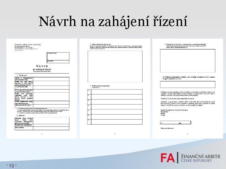 Návrh na zahájení řízení - 13 -