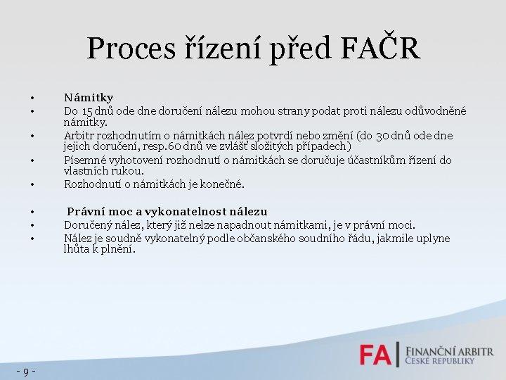 Proces řízení před FAČR • • -9 - Námitky Do 15 dnů ode dne