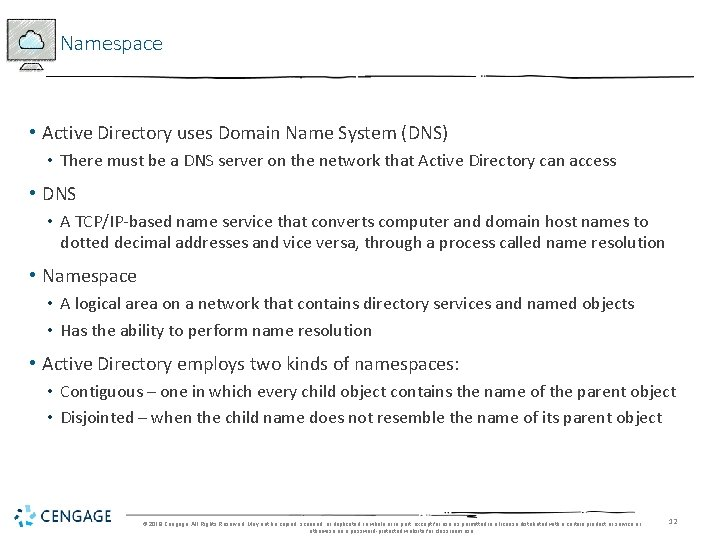 Namespace • Active Directory uses Domain Name System (DNS) • There must be a