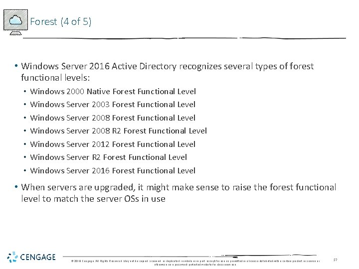 Forest (4 of 5) • Windows Server 2016 Active Directory recognizes several types of