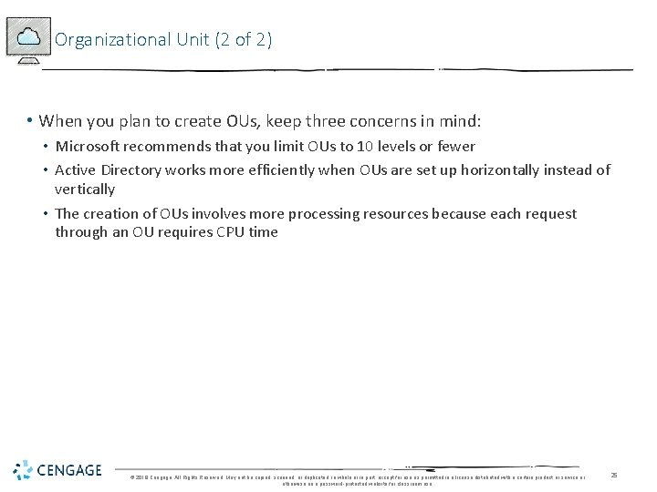 Organizational Unit (2 of 2) • When you plan to create OUs, keep three