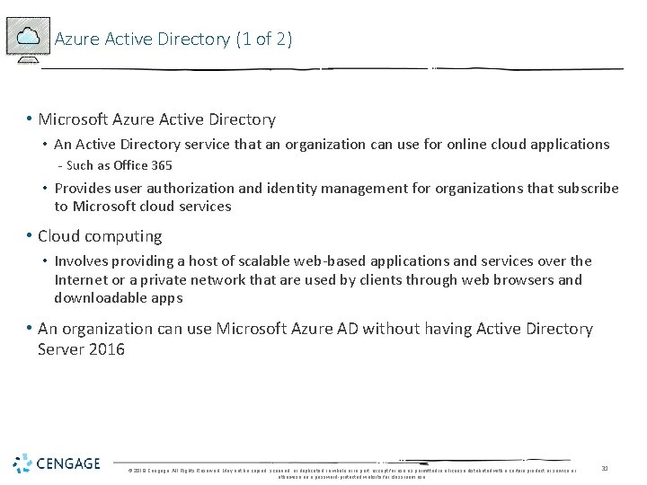 Azure Active Directory (1 of 2) • Microsoft Azure Active Directory • An Active