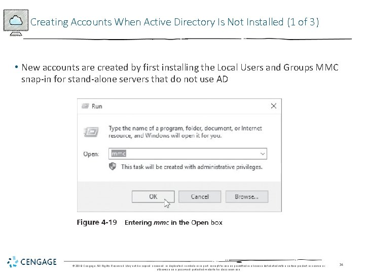 Creating Accounts When Active Directory Is Not Installed (1 of 3) • New accounts