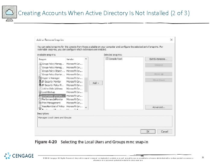 Creating Accounts When Active Directory Is Not Installed (2 of 3) © 2018 Cengage.