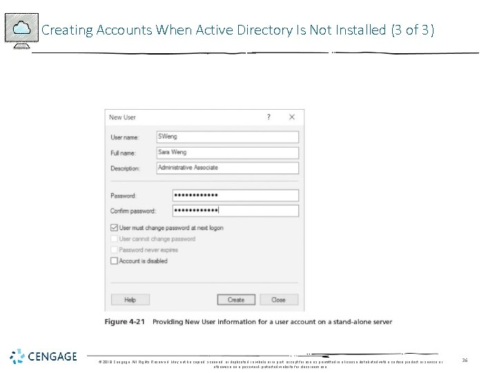 Creating Accounts When Active Directory Is Not Installed (3 of 3) © 2018 Cengage.