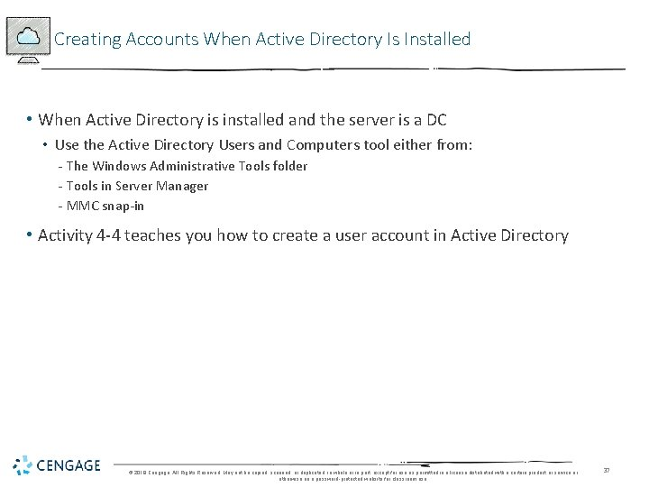Creating Accounts When Active Directory Is Installed • When Active Directory is installed and