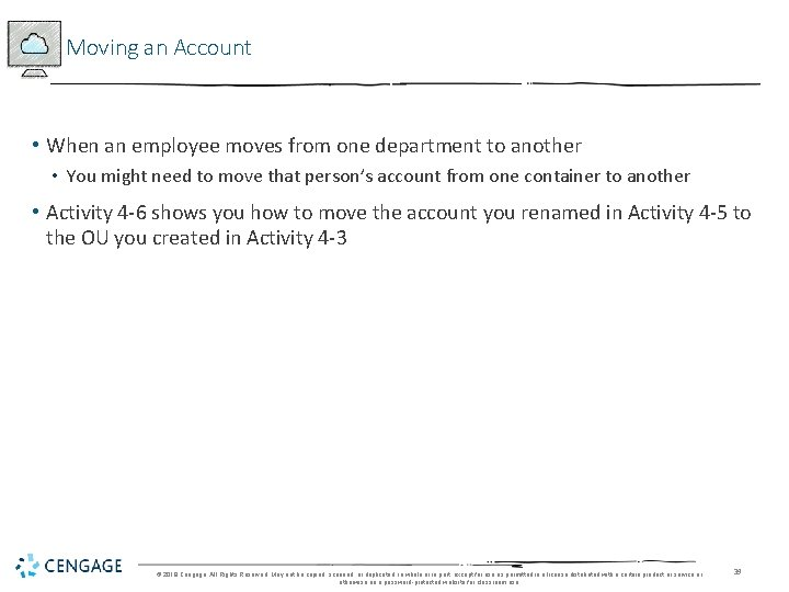 Moving an Account • When an employee moves from one department to another •