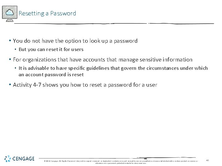 Resetting a Password • You do not have the option to look up a