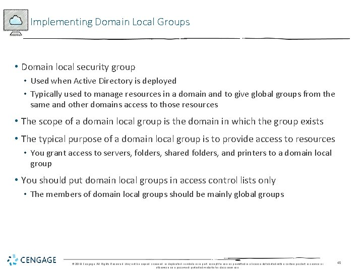 Implementing Domain Local Groups • Domain local security group • Used when Active Directory