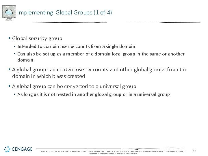 Implementing Global Groups (1 of 4) • Global security group • Intended to contain