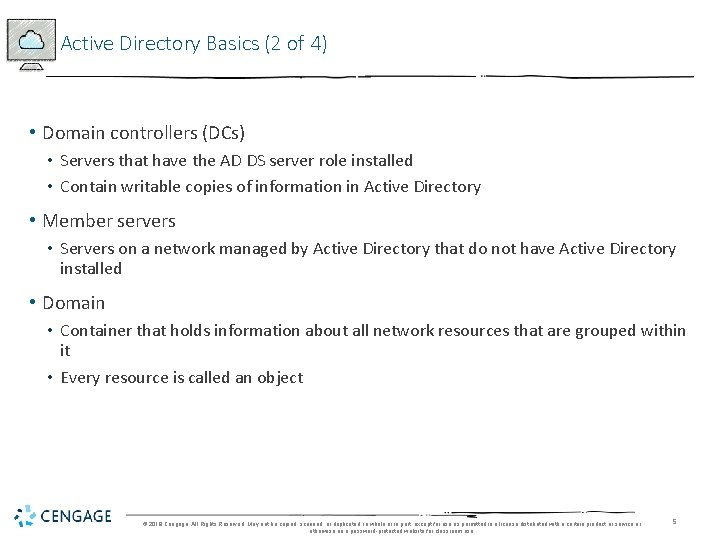 Active Directory Basics (2 of 4) • Domain controllers (DCs) • Servers that have