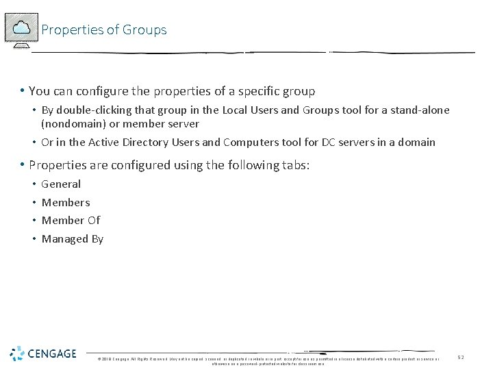 Properties of Groups • You can configure the properties of a specific group •