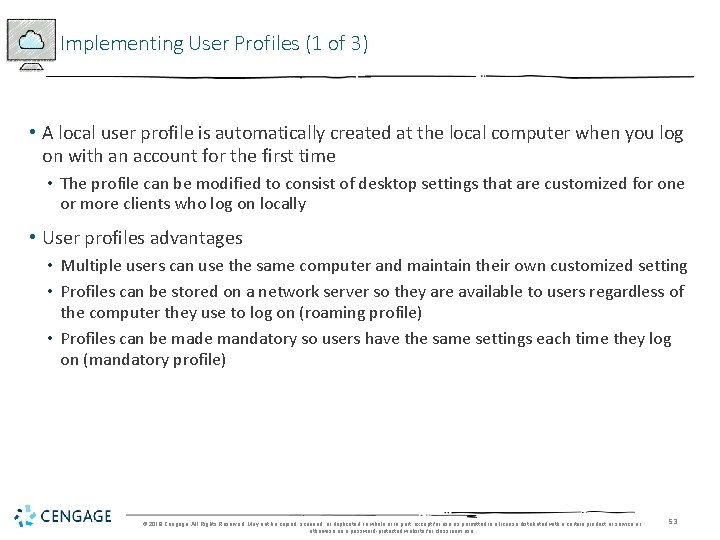 Implementing User Profiles (1 of 3) • A local user profile is automatically created