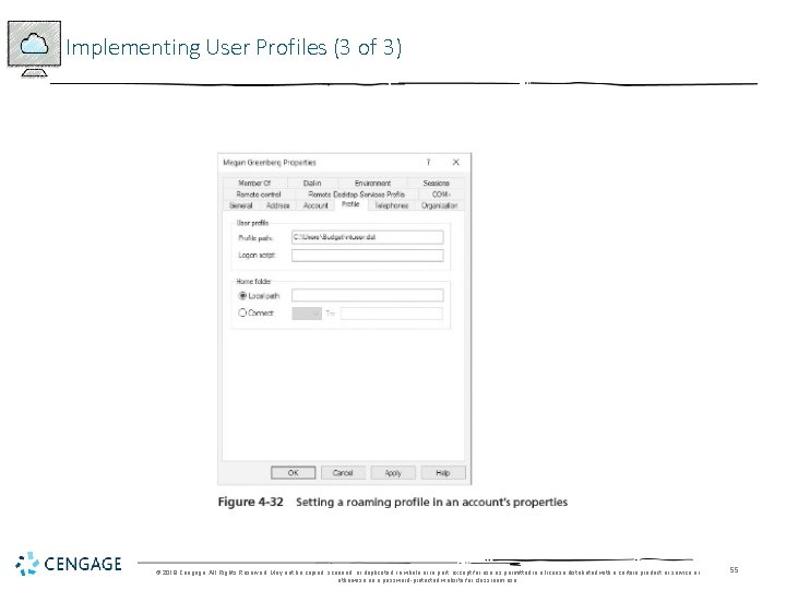 Implementing User Profiles (3 of 3) © 2018 Cengage. All Rights Reserved. May not