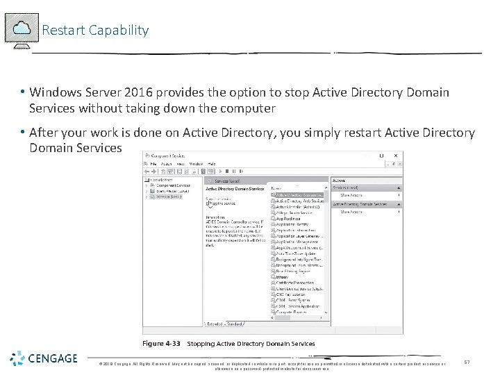 Restart Capability • Windows Server 2016 provides the option to stop Active Directory Domain