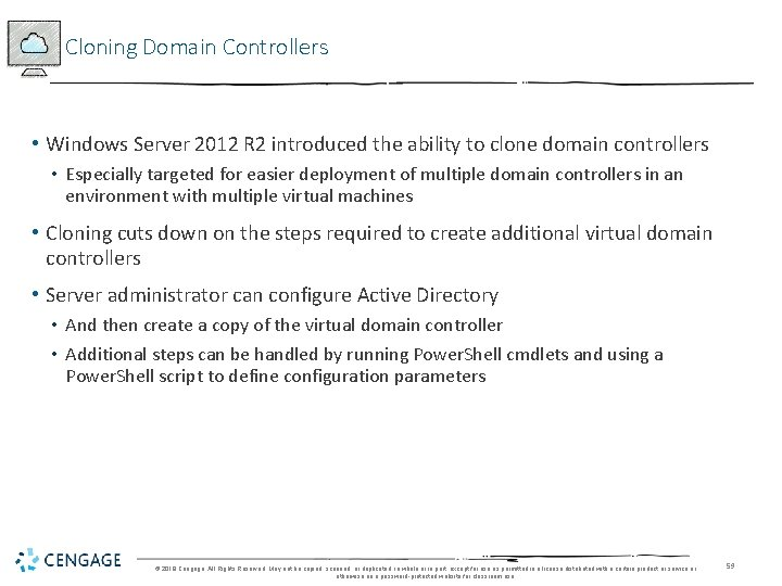 Cloning Domain Controllers • Windows Server 2012 R 2 introduced the ability to clone