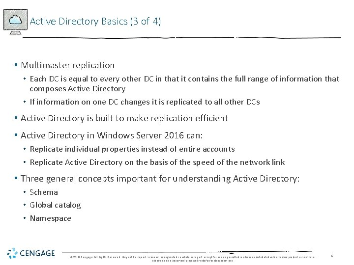 Active Directory Basics (3 of 4) • Multimaster replication • Each DC is equal