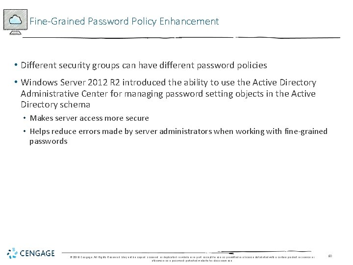 Fine-Grained Password Policy Enhancement • Different security groups can have different password policies •