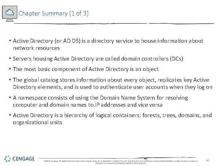 Chapter Summary (1 of 3) • Active Directory (or AD DS) is a directory