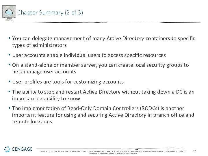 Chapter Summary (2 of 3) • You can delegate management of many Active Directory