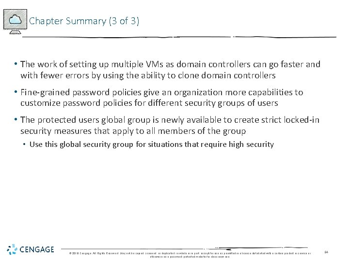 Chapter Summary (3 of 3) • The work of setting up multiple VMs as