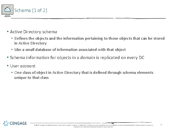 Schema (1 of 2) • Active Directory schema • Defines the objects and the
